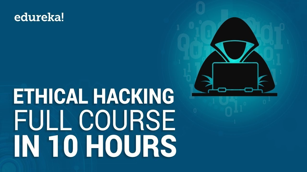 Ethical Hacking Full Course - Learn Ethical Hacking in 10 Hours