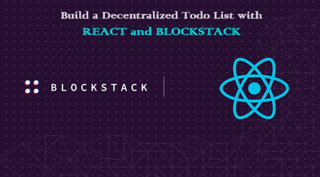 How to Build a Decentralized Todo List with React and Blockstack