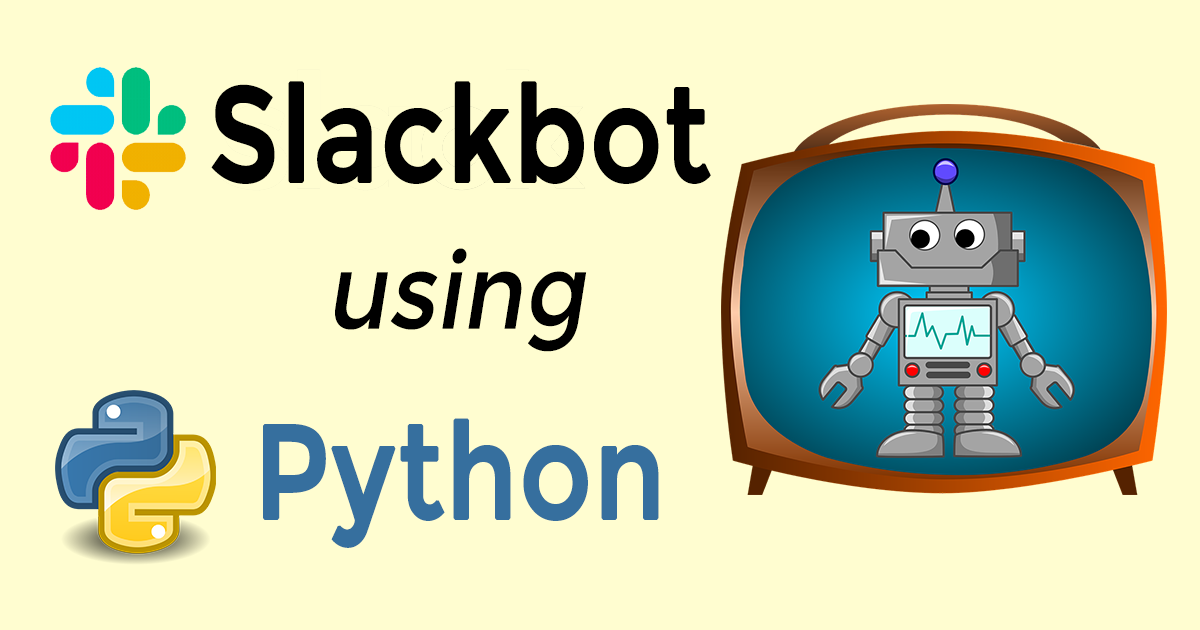 A Guide to Building a Multi-featured Slackbot with Python