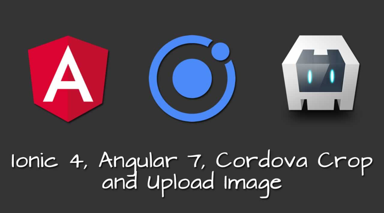 Ionic 4, Angular 7 and Cordova Crop and Upload Image