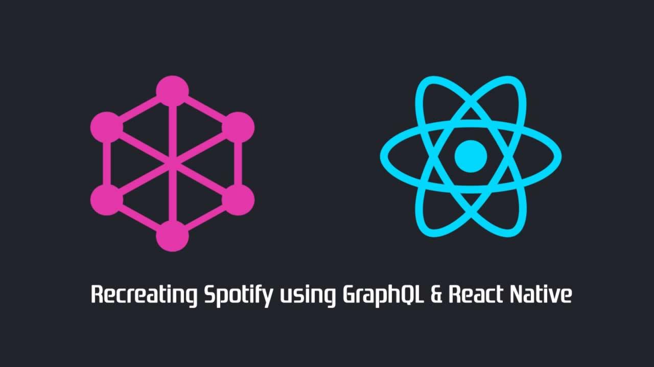 Recreating Spotify using GraphQL & React Native