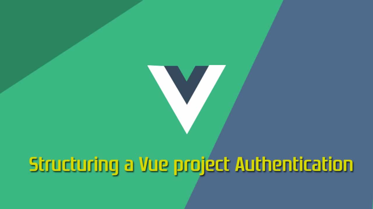 How to structure a Vue project  - Authentication