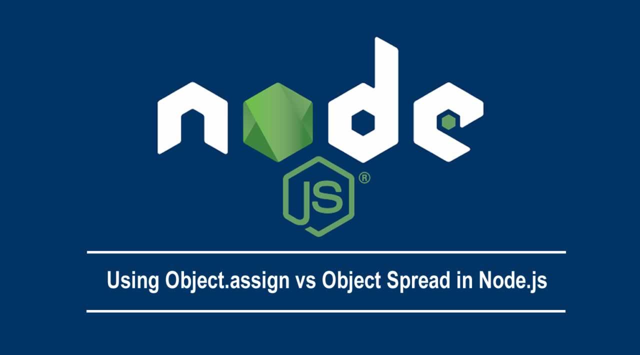 Using Object.assign vs Object Spread in Node.js