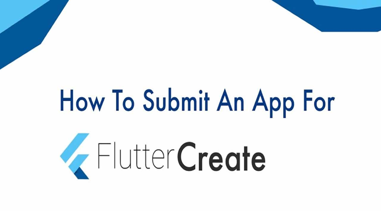 How To Submit An App For Flutter Create