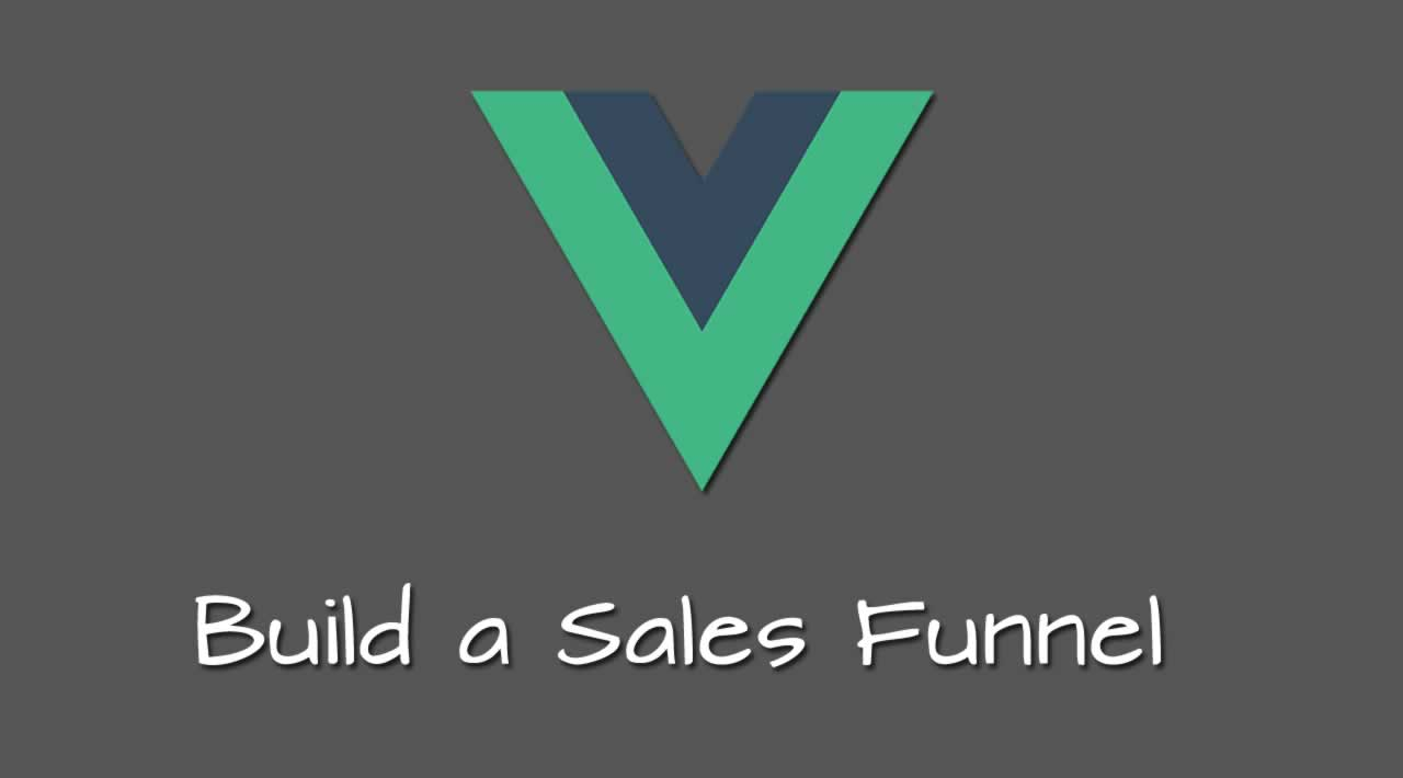 Build a Sales Funnel with Vue.js
