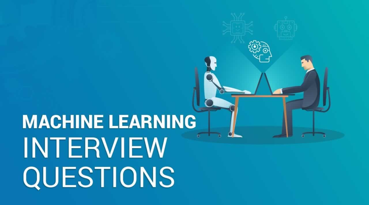 Machine Learning Interview Questions You Must Know In 2019