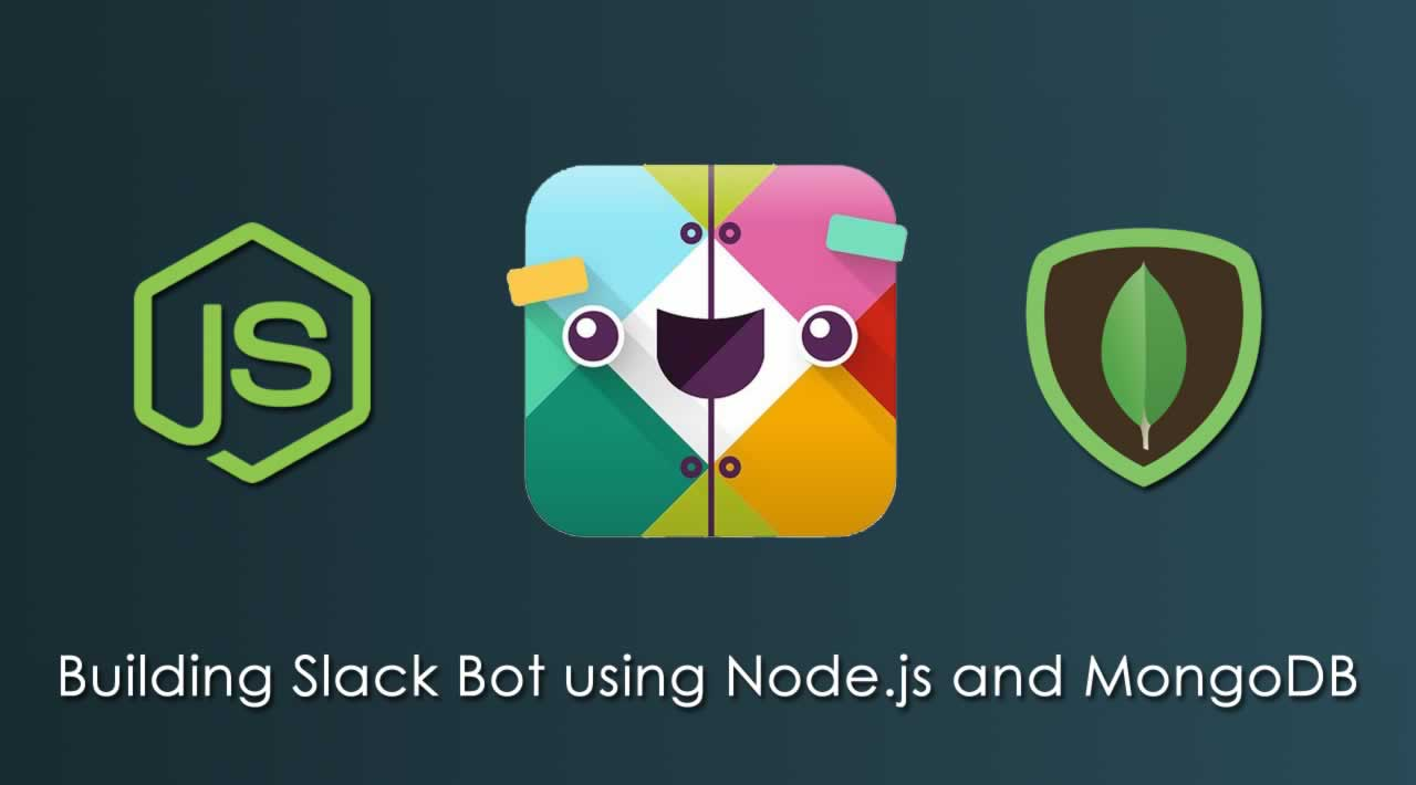 Building Slack Bot using Node.js and MongoDB
