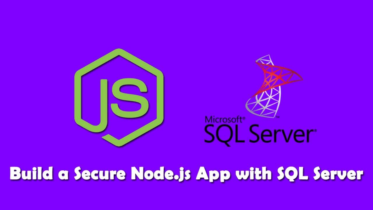 Build a Secure Node.js App with SQL Server