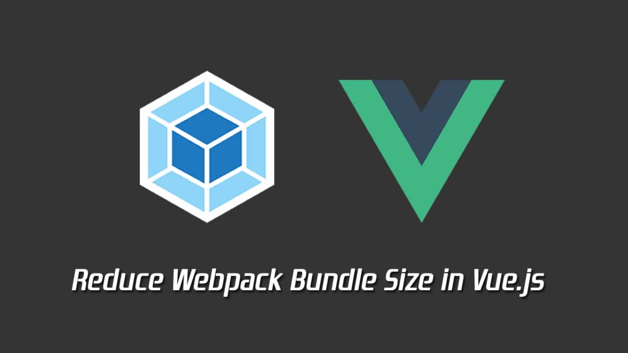 How to Reduce Webpack Bundle Size in Vue.js