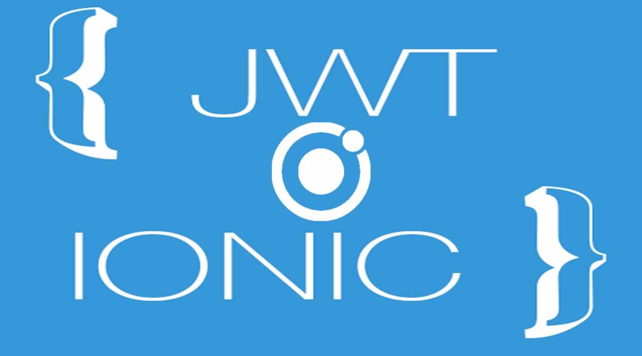 Ionic 4 JWT Authentication Tutorial: Using Angular