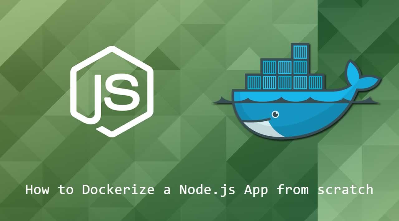 How to Dockerize a Node.js App from scratch