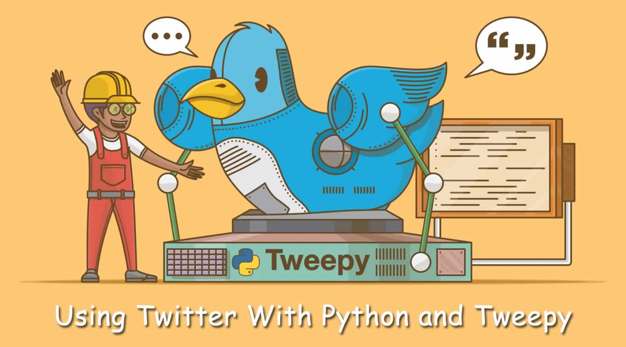 Using Twitter With Python and Tweepy