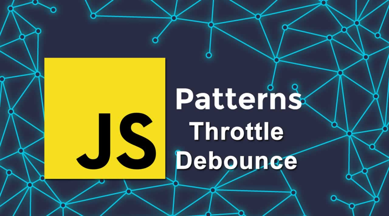 JavaScript patterns: Throttle and Debounce