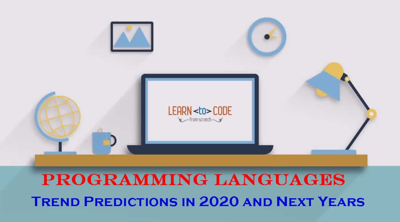 Programming Languages - Trend Predictions in 2020 and Next Years