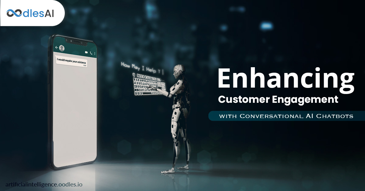 Enhancing Customer Engagement with Conversational AI Chatbots