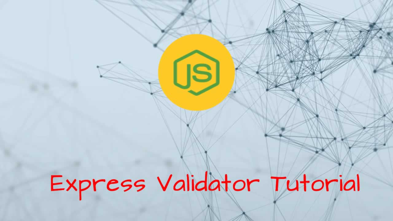 Express Validator Tutorial