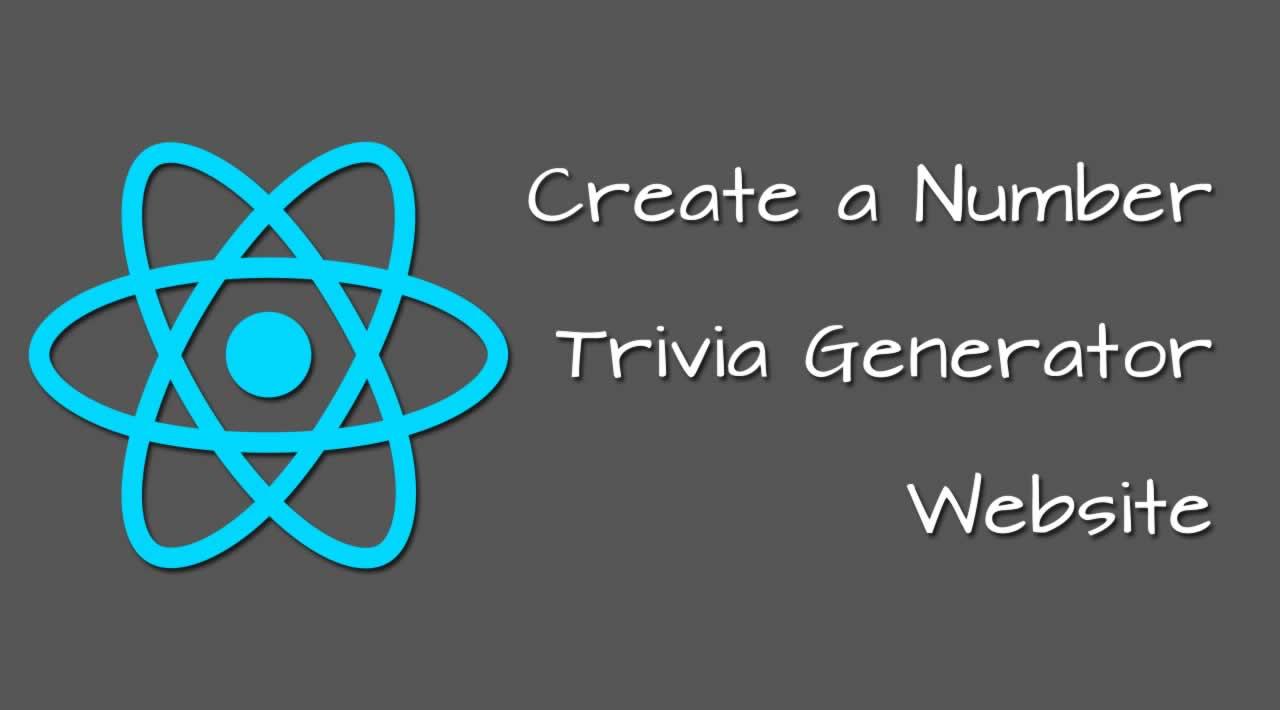 React Hooks Tutorial—Create a Number Trivia Generator Website