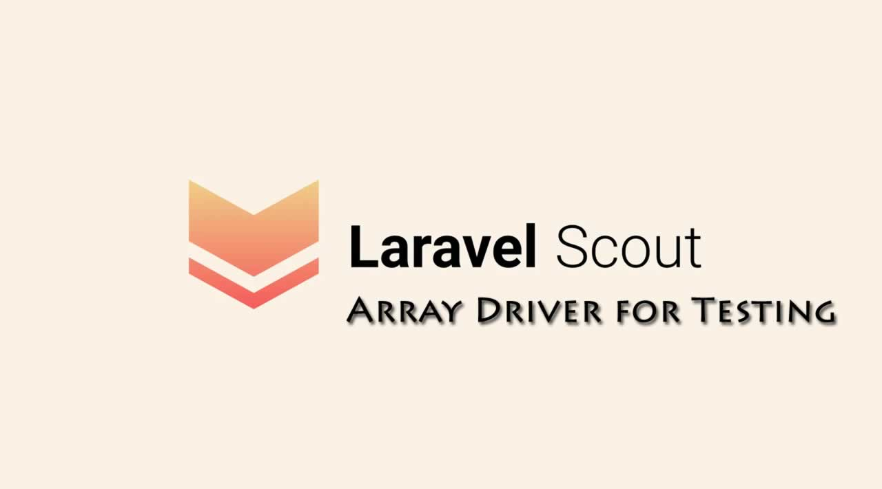 Laravel Scout Array Driver for Testing