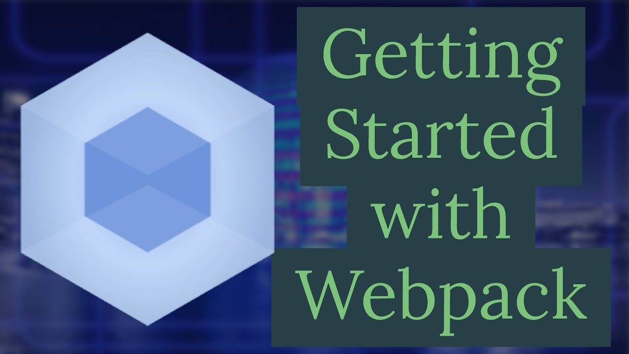 Getting Started with Webpack | Javascript modules