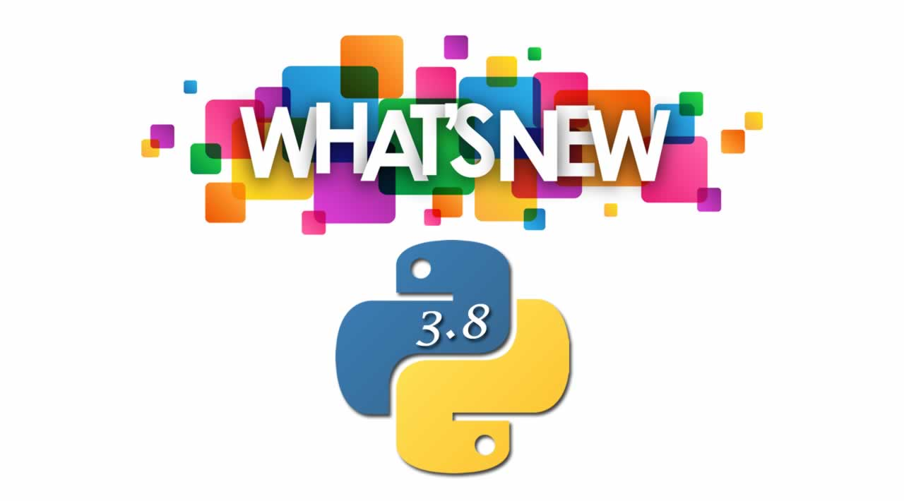 What's New in Python 3.8?