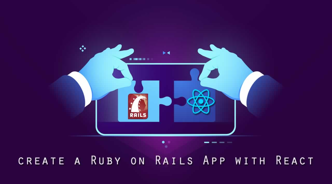 How to create a Ruby on Rails App that stores with a React Front-end