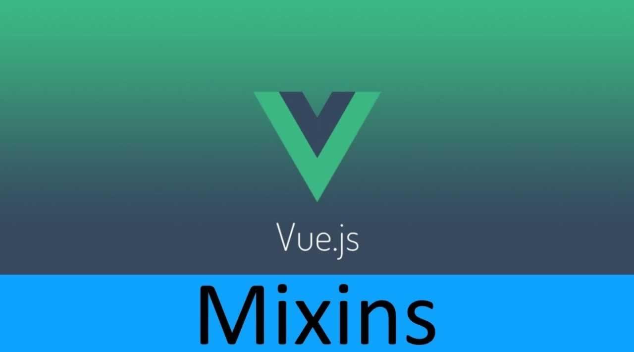 Understanding Mixins in Vue JS