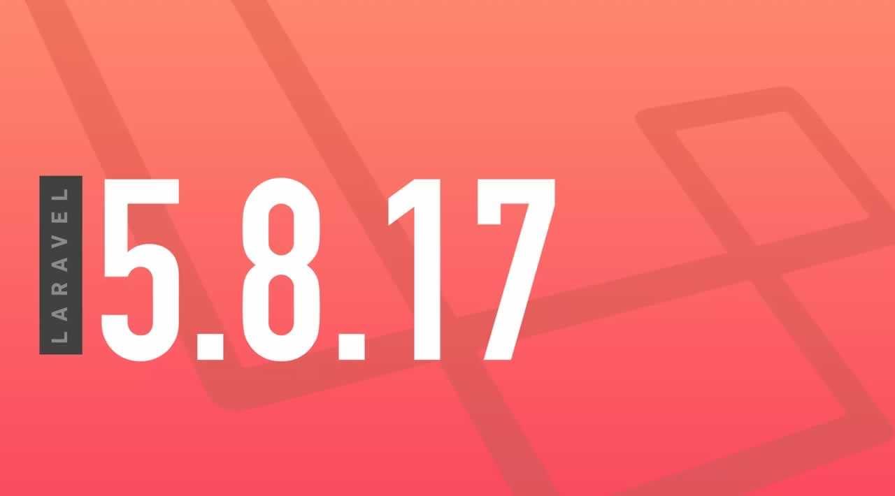 "Laravel 5.8.17 Released With a ""Tappable"" Trait"
