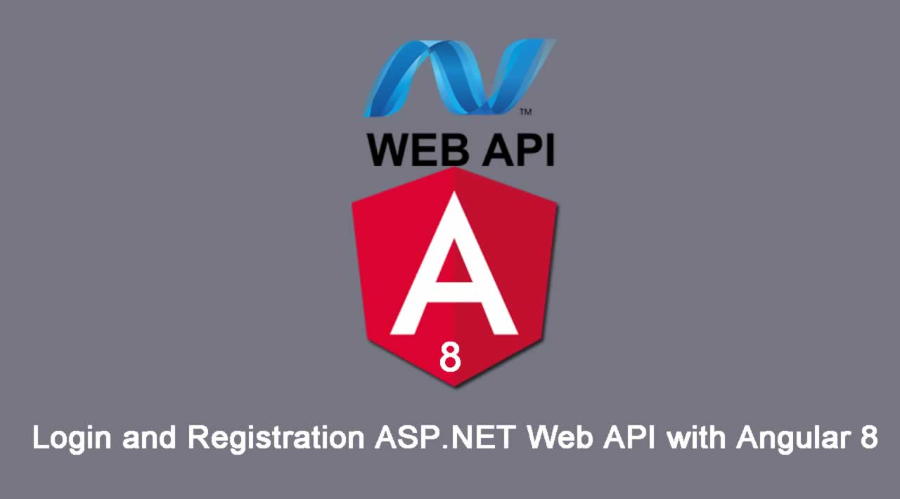 How to Login and Registration ASP.NET Web API with Angular 8