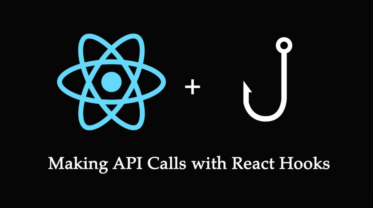Making API Calls with React Hooks