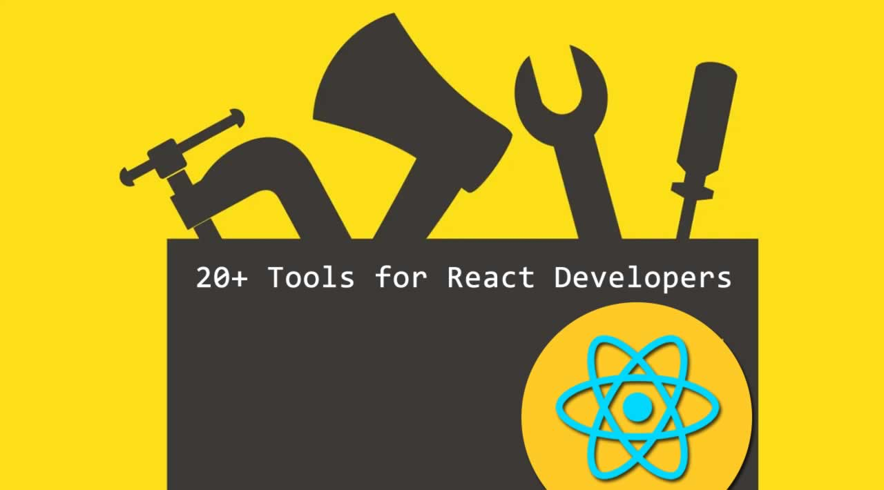 20+ Tools for React Developers You Must Know in 2020
