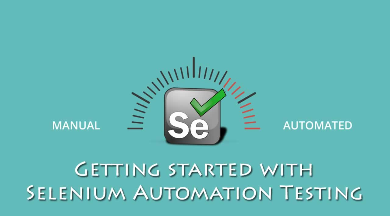 Getting started with Selenium Automation Testing