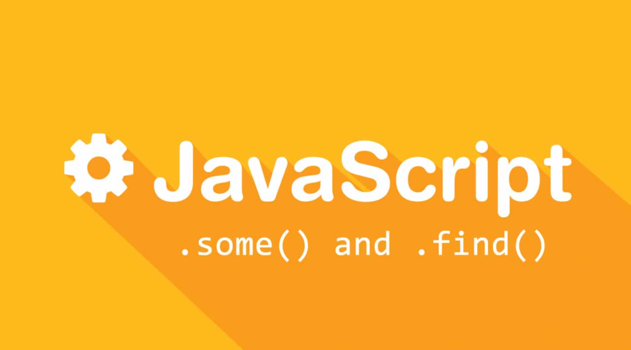 Simplify Your JavaScript with .some() and .find()