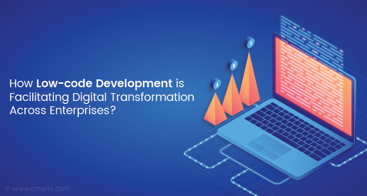 How Low-code Development is Facilitating Digital Transformation Across Enterprises