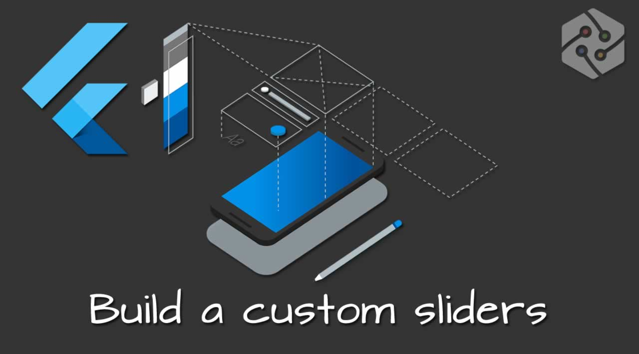 How to build a custom sliders in Flutter