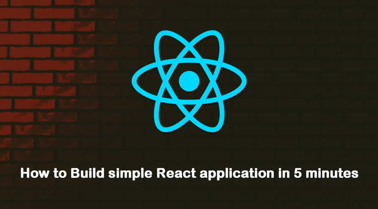 How to Build simple React application in 5 minutes