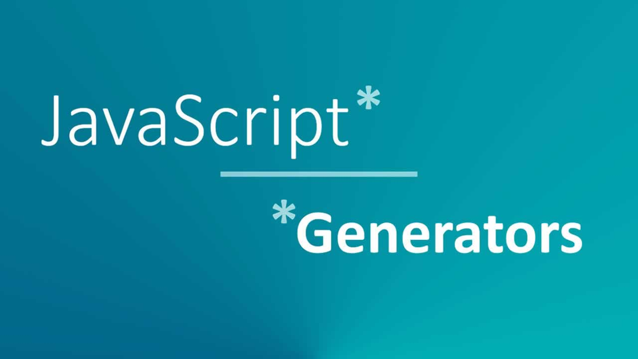 The Basics of JavaScript Generators