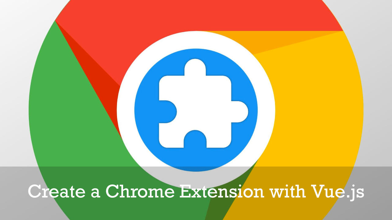 How to Create a Chrome Extension with Vue.js