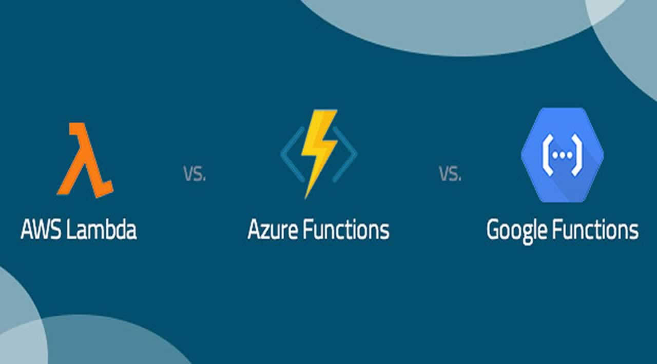 AWS Lambda vs. Azure Functions vs. Google Functions
