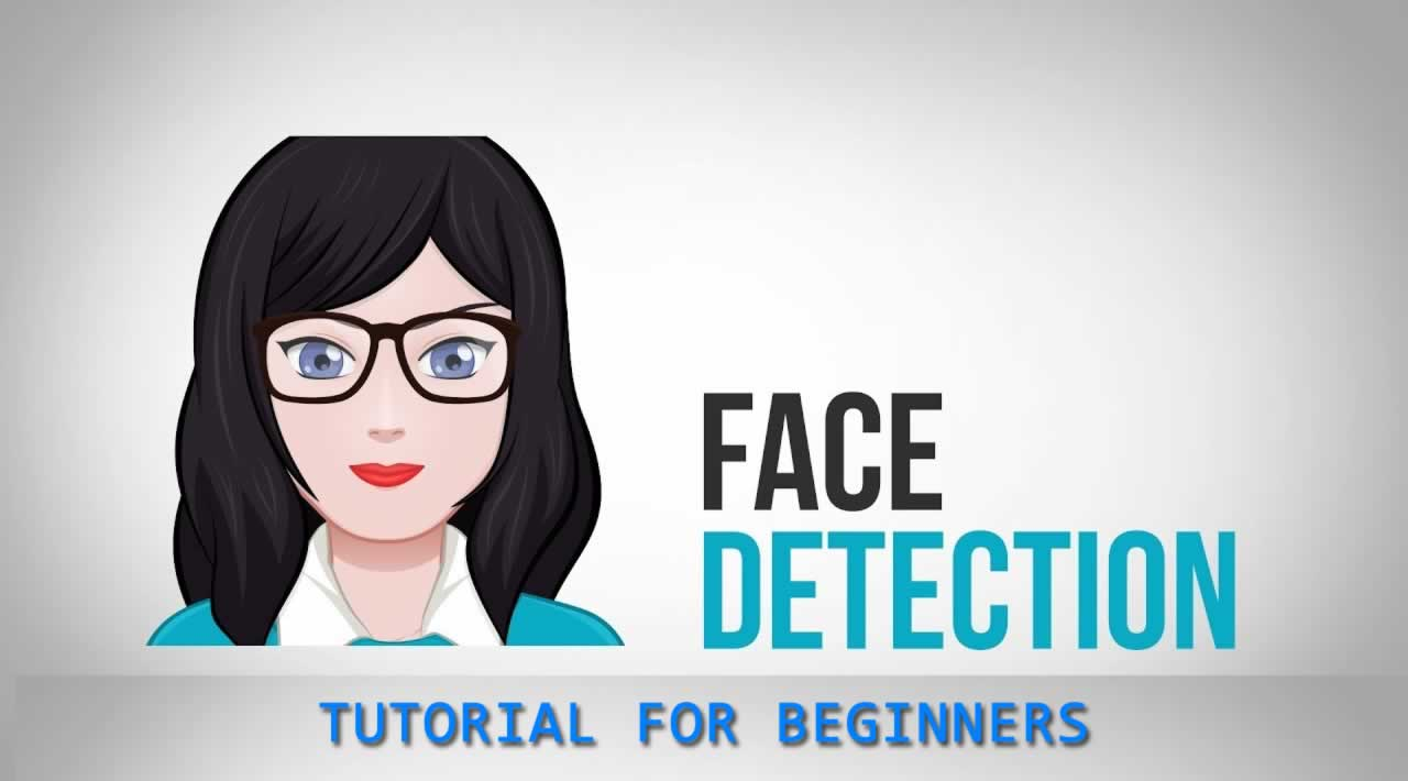 Face Detection Tutorial for Beginners