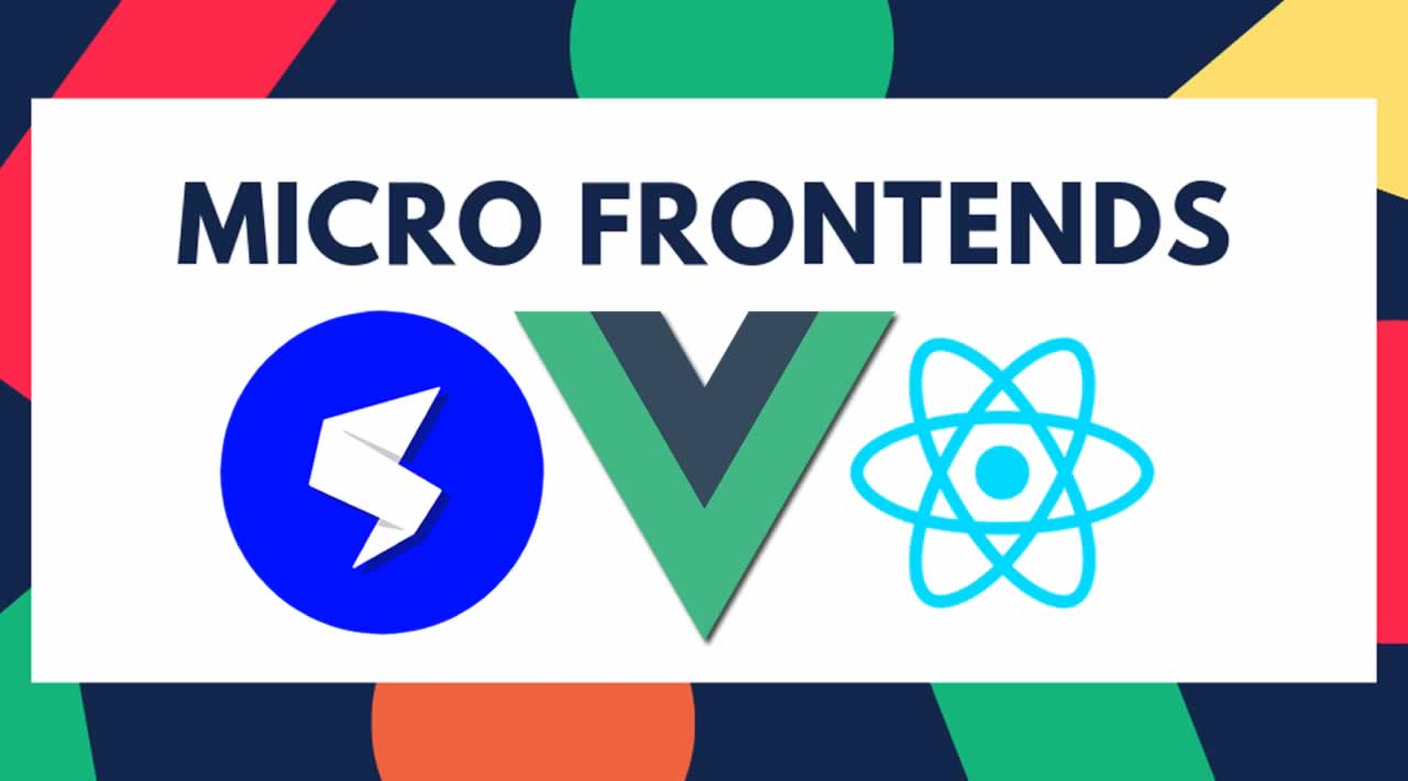Building Micro Frontends with React, Vue, and Single-spa