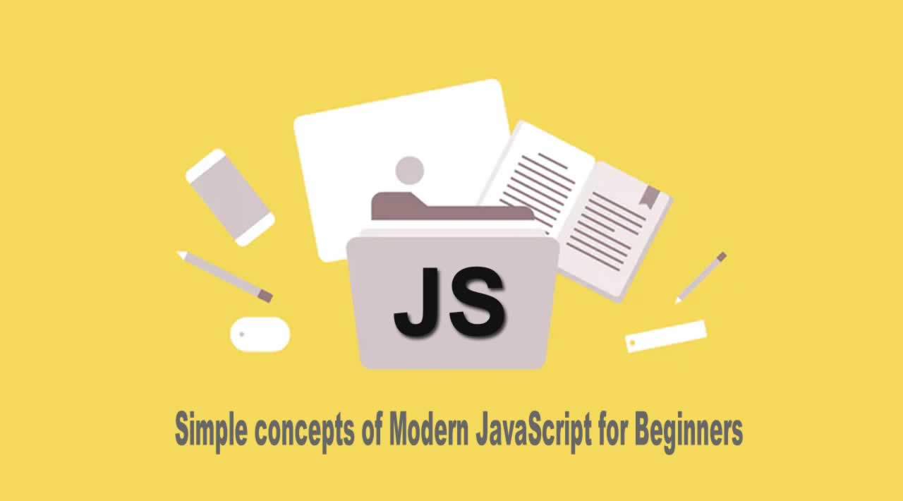 Simple concepts of Modern JavaScript for Beginners