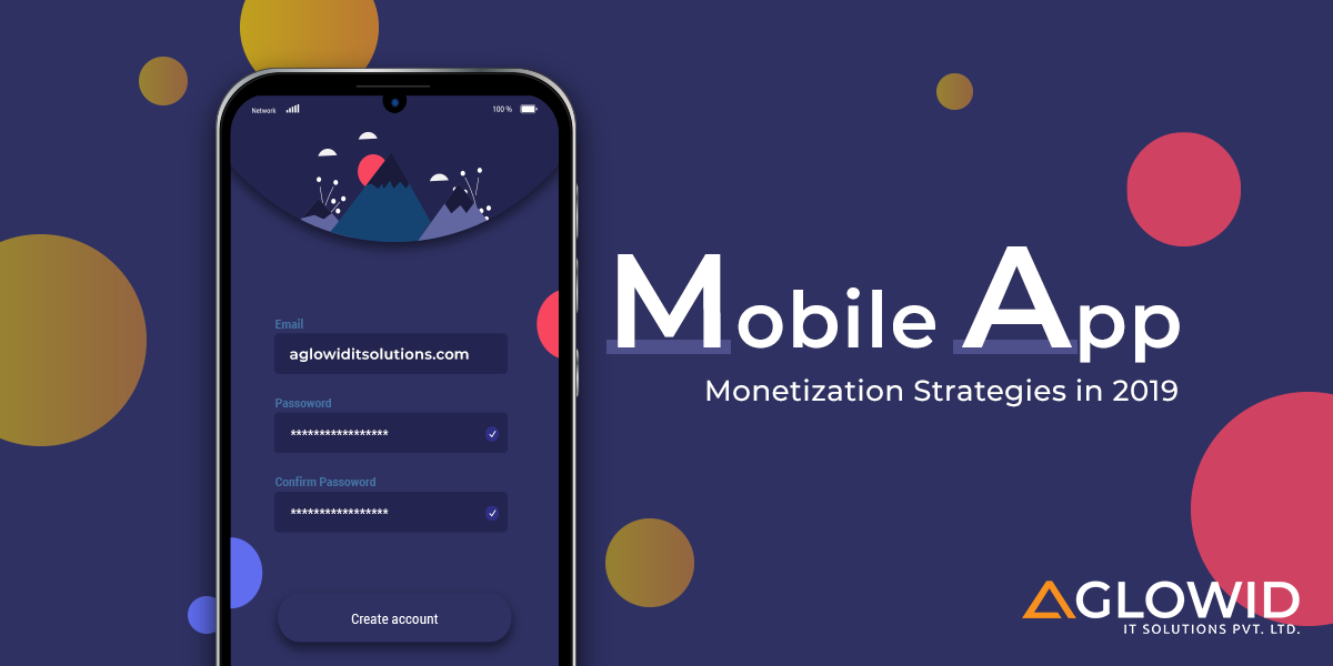 Want To Make Money Out Of Your App? Check Out Top Mobile App Monetization Strategies 2019