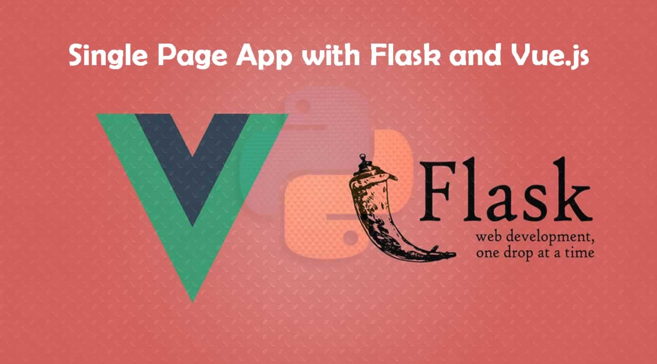 How to build a Single Page App with Flask and Vue.js
