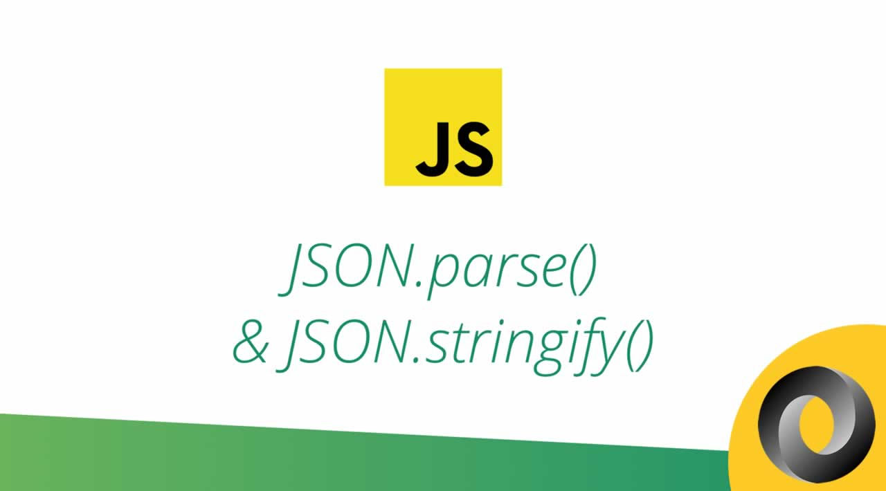 How to use JSON.stringify() and JSON.parse() in JavaScript