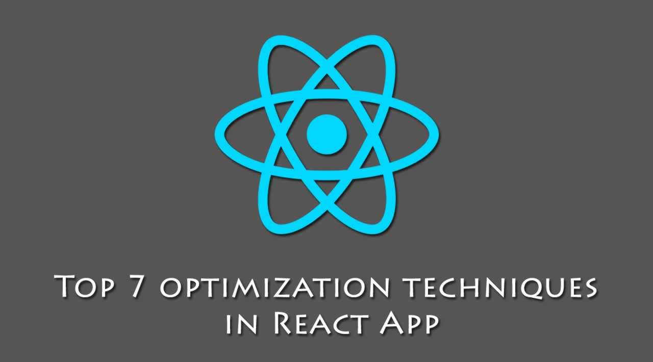 React Tutorial: Top 7 optimization techniques in React App