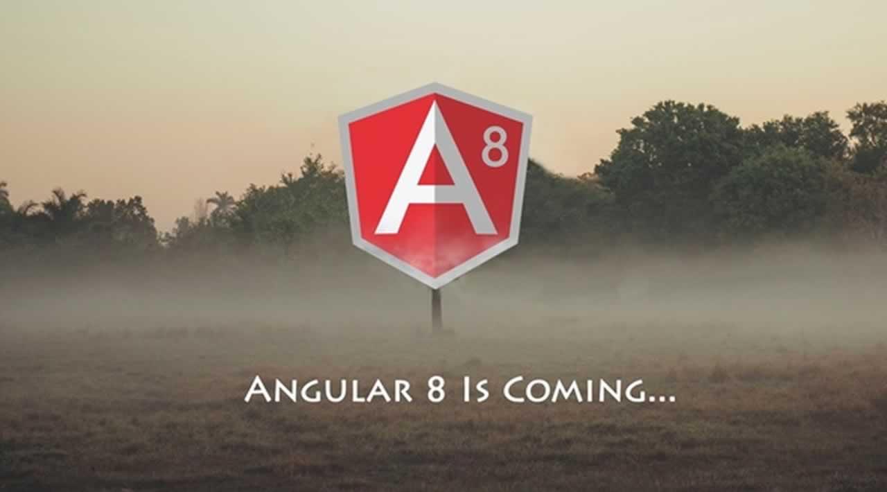 Angular 8 is coming