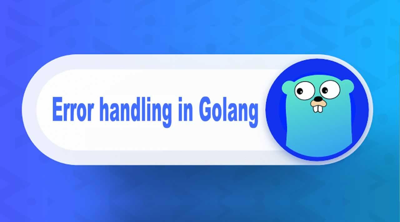 How to Error handling in GO