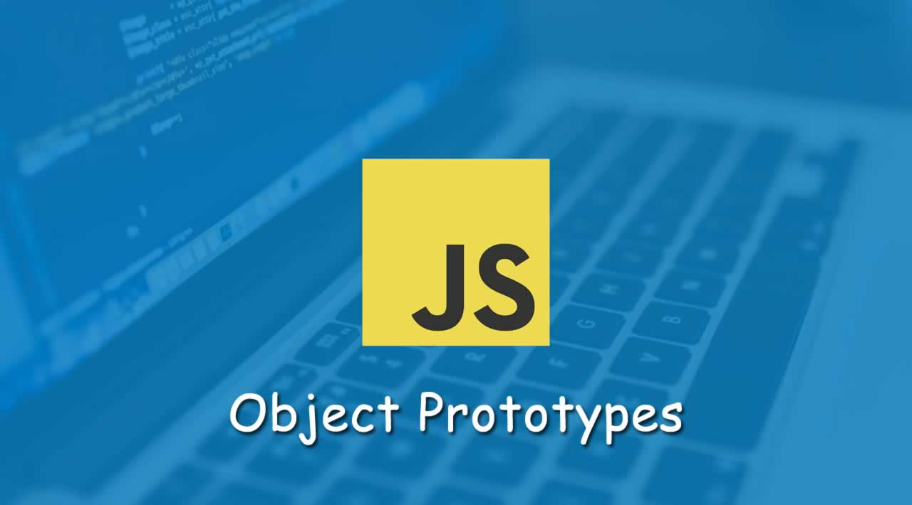 A guide to JavaScript Object Prototypes