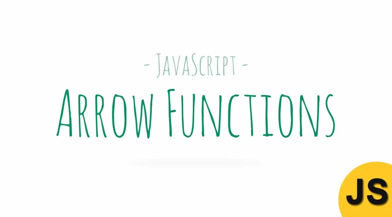 Understanding JavaScript Arrow Functions