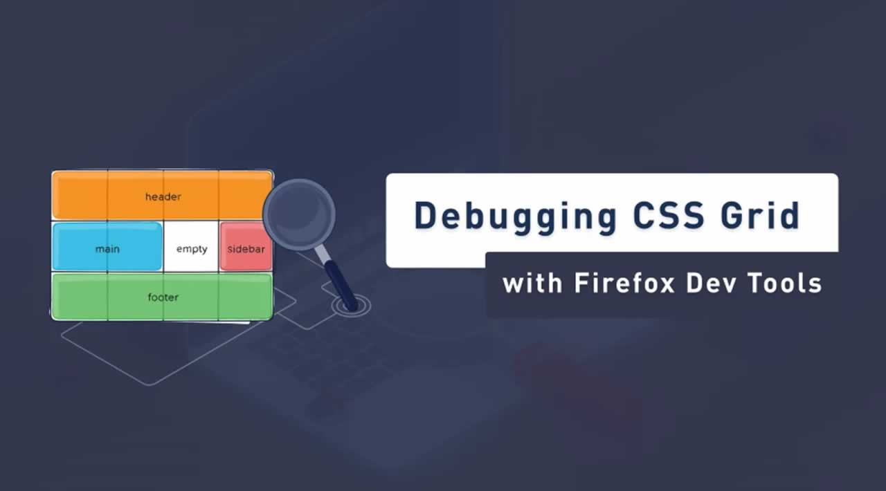 Debugging CSS Grid with Firefox Dev Tools